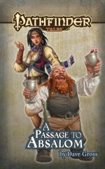 Pathfinder Tales: A Passage to Absalom - Dave Gross