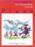 Alfred's Basic Piano Library Ear Training Book, Level 1A: Piano - Gayle Kowalchyk, E. L. Lancaster