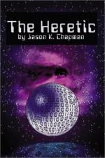The Heretic - Jason K. Chapman