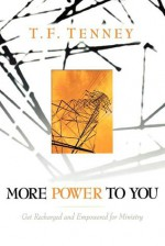 More Power to You: Get Recharged and Empowered for Ministry - T.F. Tenney, Tommy Tenney