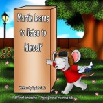 "Children's book: ""Martin learns to listen to himself"" (Training children's book for age 4-8) (Martin's world book collection) - Ayelet Sade, Emily Zieroth"