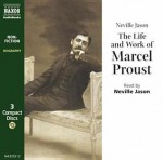 The Life and Work of Marcel Proust - Neville Jason
