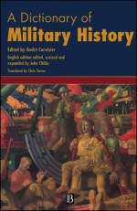 A Dictionary of Military History (and the Art of War) - André Corvisier, Chris Turner