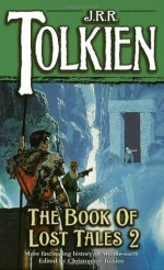 The Book of Lost Tales, Part Two - J.R.R. Tolkien, Christopher Tolkien