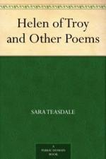 Helen of Troy and Other Poems (免费公版书) - Sara Teasdale