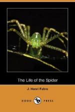 The Life of the Spider (Dodo Press) - Jean-Henri Fabre