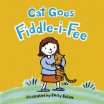 Cat Goes Fiddle-i-Fee - Harriet Ziefert, Emily Bolam