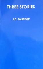 Three Stories - J.D. Salinger