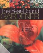 The Year-Round Gardener - Jane Courtier