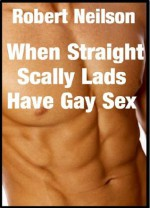 When Straight Scally Lads Have Gay Sex With Their Straight Chav Mates - Robert Neilson