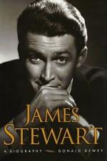 James Stewart: A Biography - Donald Dewey, Tom Parker