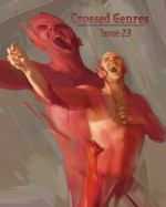 Crossed Genres Issue 23: Dreams & Nightmares - Bart R. Leib, Kay T. Holt, Ursula Wood, Tim Ford, R.C. Lewis, Debi Carroll, Mae Empson, Donald Jacob Uitvlugt