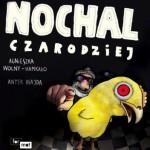 Nochal Czarodziej - Agnieszka Wolny-Hamkało, Antoni Wajda