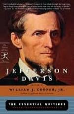 Jefferson Davis: The Essential Writings - Jefferson Davis, William J. Cooper Jr.