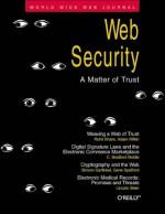 Web Security: A Matter of Trust: World Wide Web Journal: Volume 2, Issue 3 - Simson Garfinkel, John Gilmore, Simson Garfinkel, Cricket Liu, Lincoln Stein, Bradford Biddle, et al., Rohit Khare