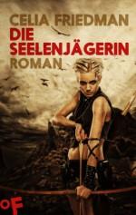 Die Seelenjägerin: Roman (Magister-Trilogie, Band 1) (German Edition) - C.S. Friedman, Irene Holicki