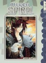 Mugen Spiral: The Complete Two-Volume Series - Mizuho Kusanagi, 草凪 みずほ