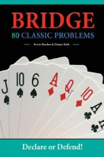 Bridge: 80 Classic Problems - Erwin Brecher, Roth Danny