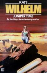 Juniper Time - Kate Wilhelm