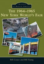 The 1964-1965 New York World's Fair (Images of Modern America) - Bill Cotter, Bill Young