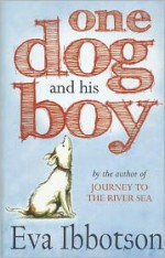 One Dog and His Boy - Eva Ibbotson, Sharon Rentta