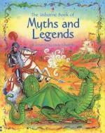 Myths And Legends - Anna Milbourne, Gill Doherty, Linda Edwards