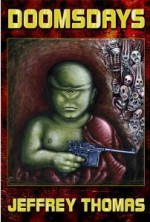 Doomsdays - Jeffrey Thomas