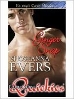 Ginger Snap - Shoshanna Evers