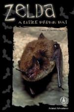 Zelda: A Little Brown Bat - Bonnie Highsmith Taylor