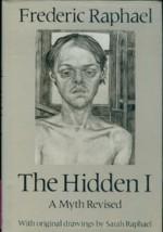 The Hidden I: A Myth Revisited - Frederic Raphael