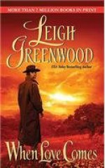 When Love Comes - Leigh Greenwood