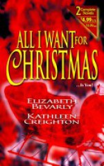 All I Want For Christmas (By Request 2's) - Elizabeth Bevarly, Kathleen Creighton