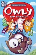 Owly and Friends 2008 - Andy Runton, Christian Slade, James Kochalka, Corey Barba