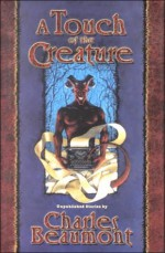 A Touch of the Creature - Charles Beaumont, Richard Matheson, Phil Parks, Christopher Beaumont