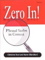 Zero In!: Phrasal Verbs in Context - Christine Root, Karen Lourie Blanchard, Karen Blanchard