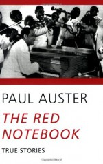 The Red Notebook: True Stories - Paul Auster