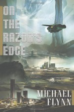 On the Razor's Edge - Michael Flynn