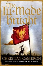 The Ill-Made Knight - Christian Cameron