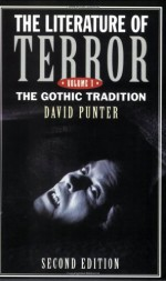 The Literature Of Terror: A History Of Gothic Fictions From 1765 To The Present Day - David Punter
