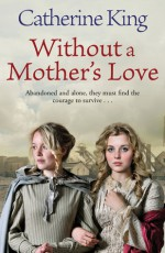 Without a Mother's Love - Catherine King