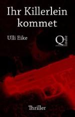 Ihr Killerlein kommet (XXL-Leseprobe): Die mörderischen Weihnachten der Joey Marx (German Edition) - Ulli Eike