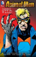 Animal Man, Vol. 4: Born to Be Wild - Peter Milligan, Tom Veitch, Chas Truog, Steve Dillon, Mark Farmer