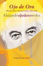 Ojo de oro (Spanish Edition) - Alejandro Jodorowsky