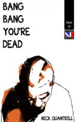 Bang Bang, You're Dead (Best of British) - Nick Quantrill
