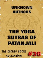 The Yoga Sutras Of Patanjali - The Book Of The Spiritual Man (Annotated Extended Edition) - Swami Vivekananda, Patanjali, Charles Johnston