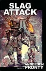 Slag Attack - Andersen Prunty