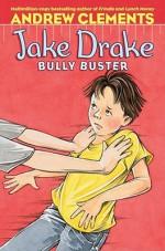Jake Drake, Bully Buster - Andrew Clements, Amanda Harvey