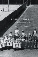 Rose Henderson: A Woman for the People - Peter Campbell