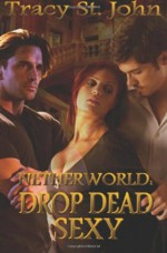 Netherworld: Drop Dead Sexy - Tracy St. John