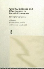 Quality, Evidence and Effectiveness in Health Promotion: Striving for Certainties - John Davies